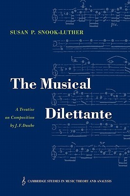 The Musical Dilettante: A Treatise on Composition J. F. Daube by Johann Friedrich Daube