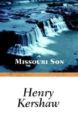 Missouri Son  by  Henry Kershaw