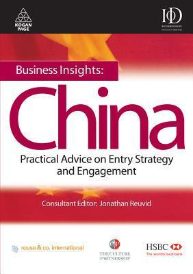 Business Insights, China Practical Advice On Entry Strategy And Engagement Jonathan Reuvid