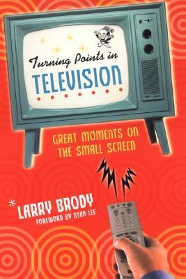 Turning Points In Television Larry Brody