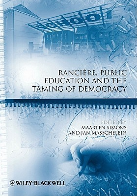 Ranciere, Public Education and the Taming of Democracy  by  Maarten Simons