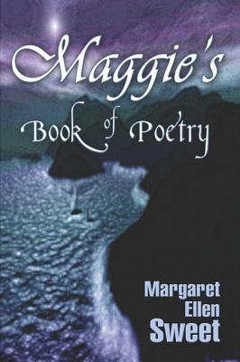 Maggies Book of Poetry Maggie Sweet