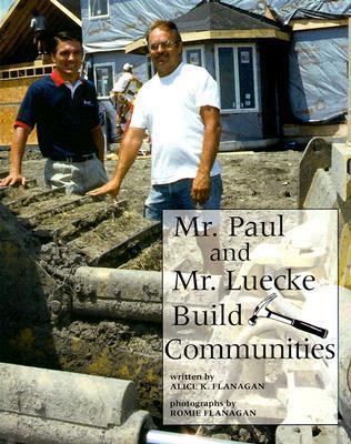 Mr. Paul And Mr. Luecke Build Communities Alice K. Flanagan