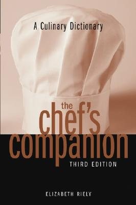 The Chefs Companion A Culinary Dictionary Elizabeth Riely