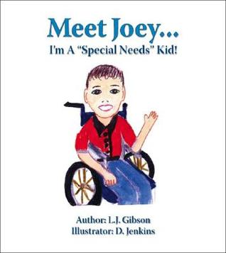 Meet Joey... Im a Special Needs Kid!  by  L.J. Gibson