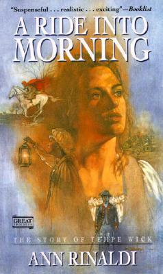 A Ride Into Morning: The Story of Tempe Wick  by  Ann Rinaldi