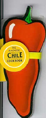 The Magnetic Chile Cookbook  by  Sterling Publishing