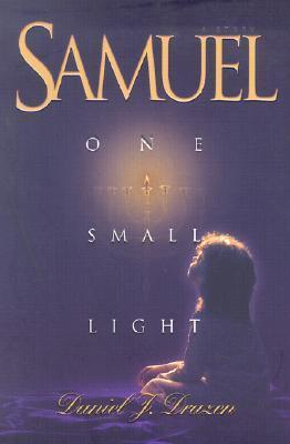 Samuel: One Small Light  by  Daniel Joseph Drazen