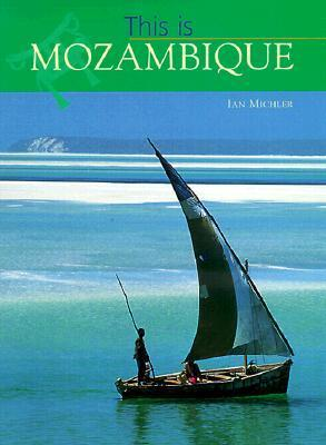 This Is Mozambique  by  Ian Michler