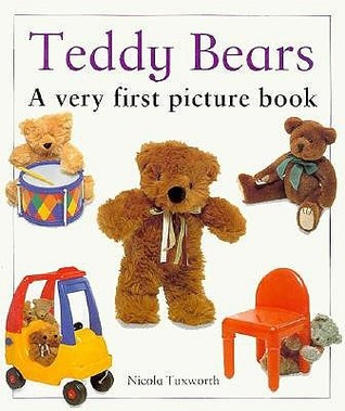 Teddy Bears: A Very First Picture Book Nicola Tuxworth