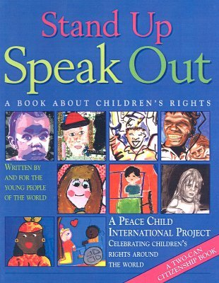 Stand Up, Speak Out: A Book About Human Rights Peace Child International