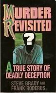 Murder Revisited Steve  Brady