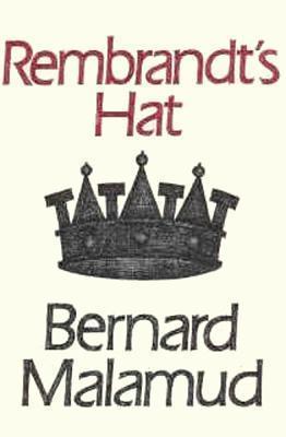 Rembrandts Hat  by  Bernard Malamud