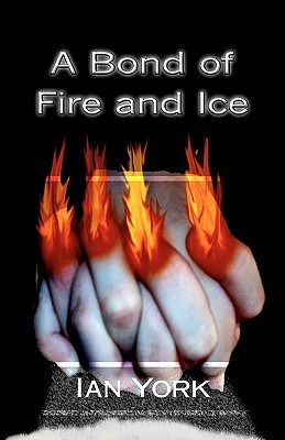 A Bond of Fire and Ice Ian York