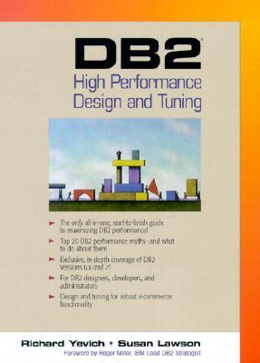 DB2(R) High Performance Design and Tuning Richard A. Yevich