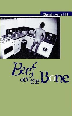 Beef On The Bone  by  Sarah H. Hill