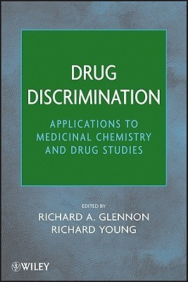 Drug Discrimination: Applications to Medicinal Chemistry and Drug Studies  by  Richard A. Glennon