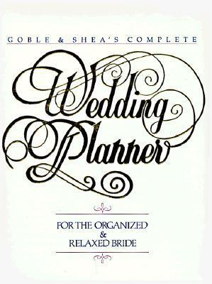 Goble And Sheas Complete Wedding Planner Kathleen Goble