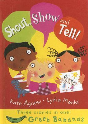 Shout, Show and Tell!  by  Kate Agnew