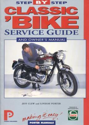 Classic Bike 1940-On: Step-By-Step Service Guide Jeff Clew