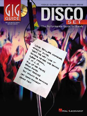 Disco Set: The Performance Guide for Bands [With CD] Hal Leonard Publishing Company