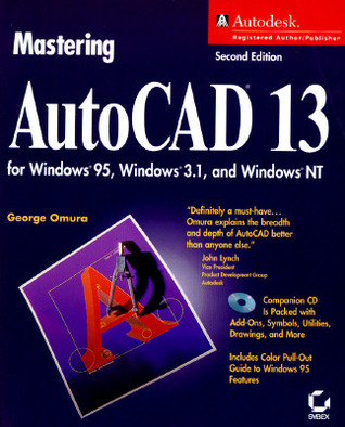 AutoCAD 13 for Windows 95, Windows 3.1, and Windows NT, with CD-ROM George Omura