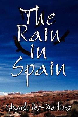 The Rain in Spain  by  Eduardo Paz-Martinez