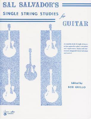 Sal Salvadors Single String Studies  by  Salvador
