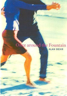 Once Around the Fountain Alan Behr
