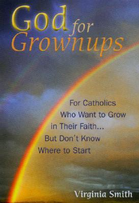 God for Grownups  by  Virginia    Smith