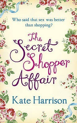 The Secret Shopper Affair  by  Kate Harrison