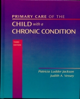 Primary Care Of The Child With A Chronic Condition  by  Patricia Ludder Jackson Allen