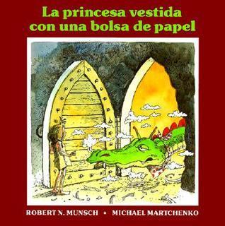 La Princesa Vestida Con Una Bolsa de Papel  by  Robert Munsch