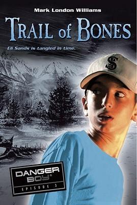 Trail of Bones  by  Mark London Williams