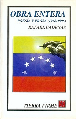 Obra Entera. Poesia y Prosa (1958-1995)  by  Rafael Cadenas