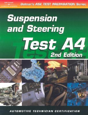 ASE Test Prep Series -- Automobile (A4): Automotive Suspension and Steering  by  Boyce H. Dwiggins