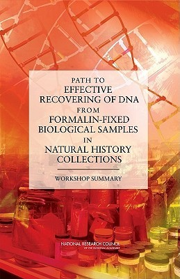 Path to Effective Recovering of DNA from Formalin-Fixed Biological Samples in Natural History Collections:: Workshop Summary Evonne Tang