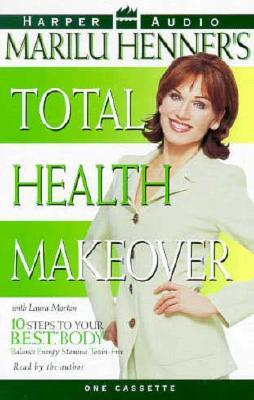 Marilu Henners Total Health Makeover  by  Marilu Henner