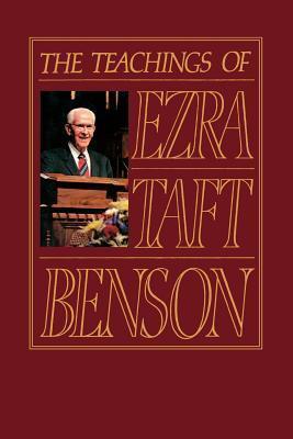 The Teachings of Ezra Taft Benson  by  Ezra Taft Benson