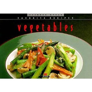 Chinese Style Vegetables (Favorite Recipes Series)  by  WeiChuan