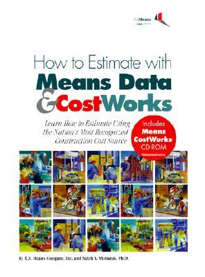 How to Estimate with Means Data and Costworks [With CDROM]  by  R.S. Means Engineering