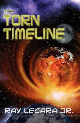 The Torn Timeline  by  Ray LeCara Jr.
