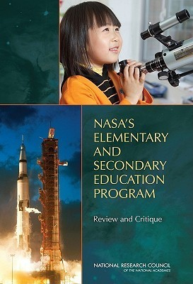 NASAs Elementary and Secondary Education Program:: Review and Critique  by  Committee for the Review and Evaluation