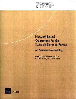 Network Based Operations For The Swedish Defence Forces: An Assessment Methodology Walter Perry
