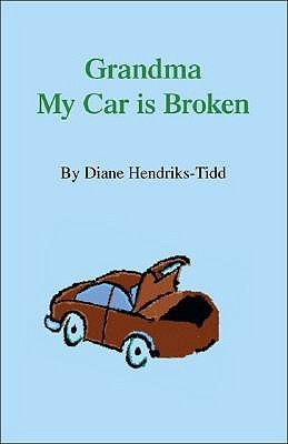 Grandma My Car Is Broken Diane Hendriks-Tidd