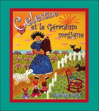 Celestine Et Le Geranium Magique Barbara Sala