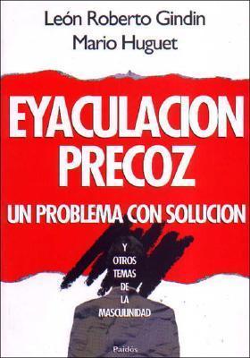 Eyaculacion Precoz  by  Leon Roberto Gindin