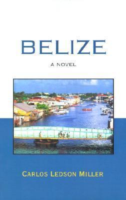 Belize  by  Carlos Ledson Miller