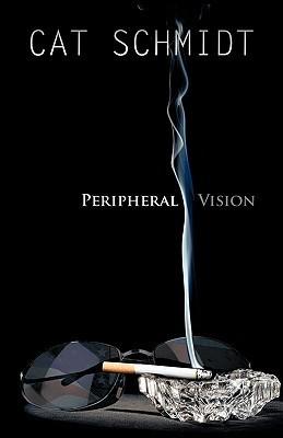 Peripheral Vision CAT SCHMIDT