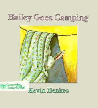 Bailey Goes Camping Kevin Henkes